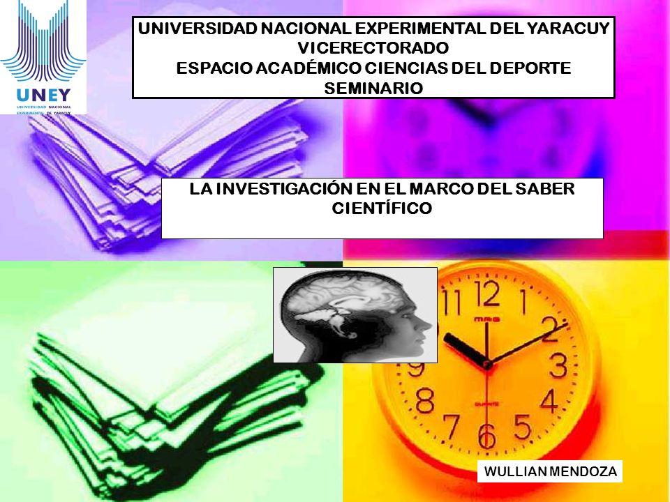 UNIVERSIDAD NACIONAL EXPERIMENTAL DEL YARACUY VICERECTORADO ESPACIO ACADÉMICO CIENCIAS DEL DEPORTE SEMINARIO WULLIAN MENDOZA LA INVESTIGACIÓN EN EL MA