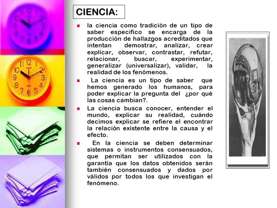 Karl Popper CIENCIA/TEORÍA: La ciencia se inscribe en el marco de lo teórico.