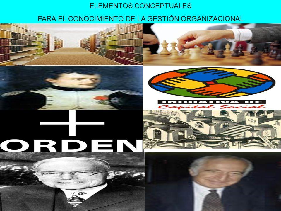 ELEMENTOS CONCEPTUALES PARA EL CONOCIMIENTO DE LA GESTIÓN ORGANIZACIONAL