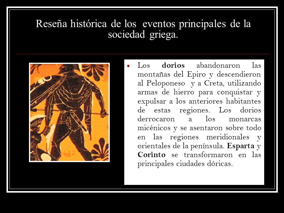 Los dorios abandonaron las montañas del Epiro y descendieron al Peloponeso y a Creta, utilizando armas de hierro para conquistar y expulsar a los ante