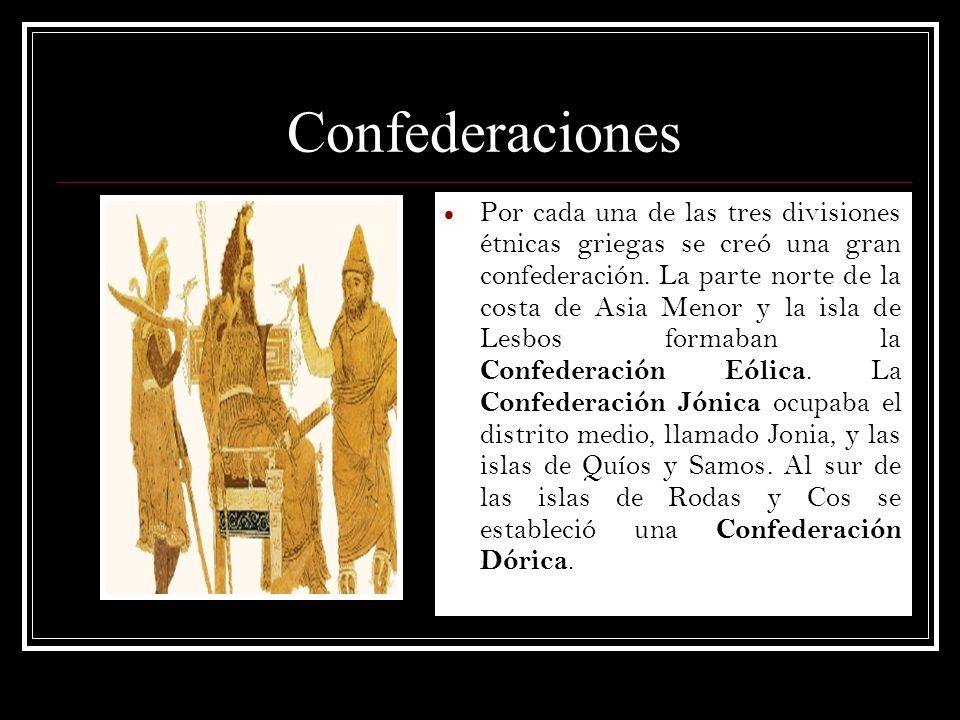 Confederaciones Por cada una de las tres divisiones étnicas griegas se creó una gran confederación. La parte norte de la costa de Asia Menor y la isla