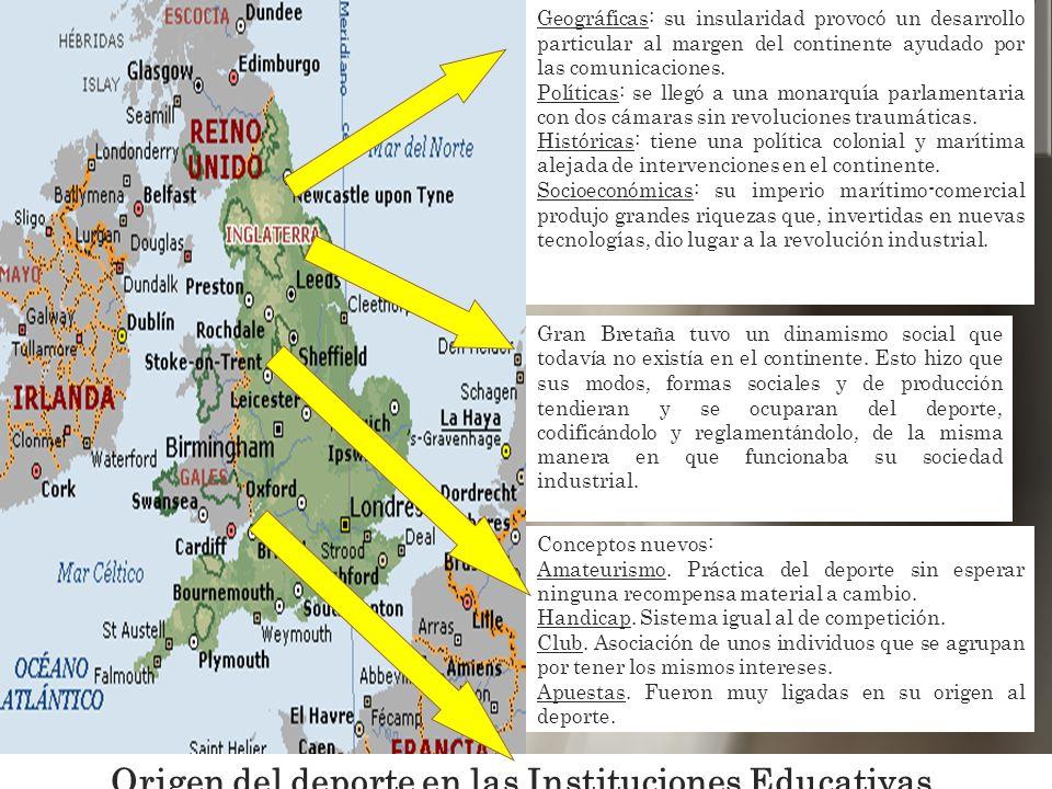 Geográficas: su insularidad provocó un desarrollo particular al margen del continente ayudado por las comunicaciones. Políticas: se llegó a una monarq