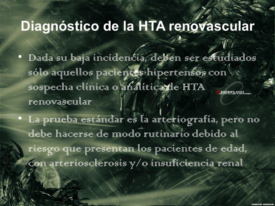 Diagnóstico de la HTA renovascular Dada su baja incidencia, deben ser estudiados sólo aquellos pacientes hipertensos con sospecha clínica o analítica