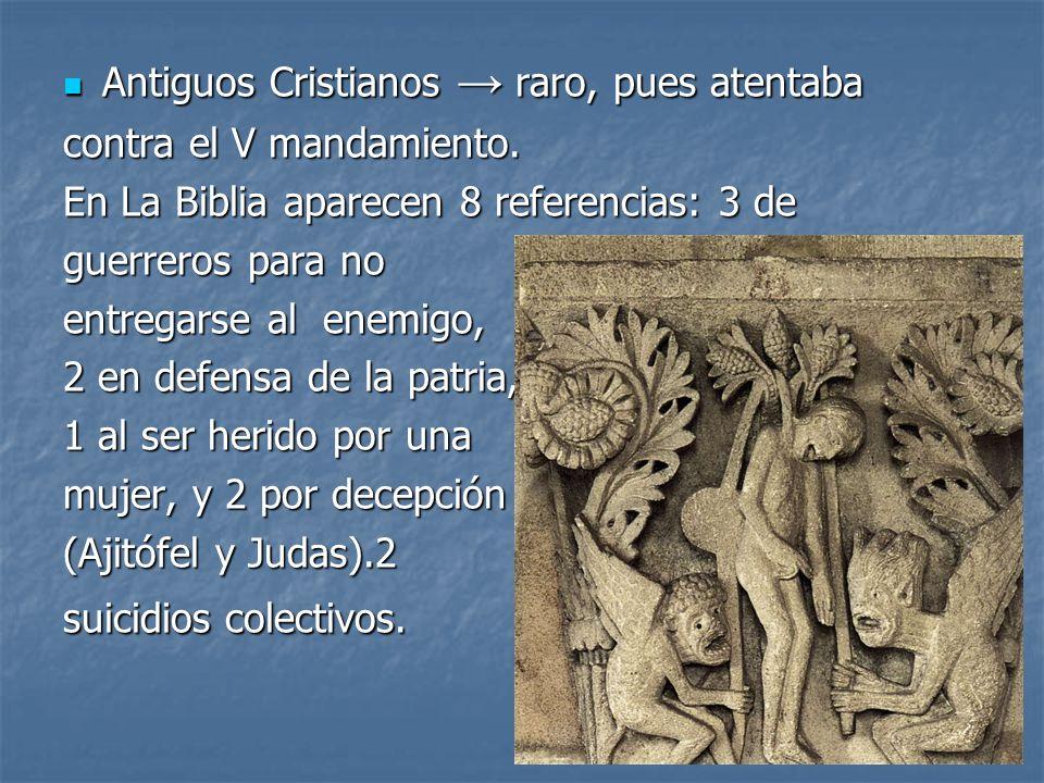 Antiguos Cristianos raro, pues atentaba Antiguos Cristianos raro, pues atentaba contra el V mandamiento. En La Biblia aparecen 8 referencias: 3 de gue