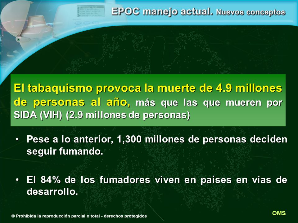 Pese a lo anterior, 1,300 millones de personas deciden seguir fumando.Pese a lo anterior, 1,300 millones de personas deciden seguir fumando. El 84% de