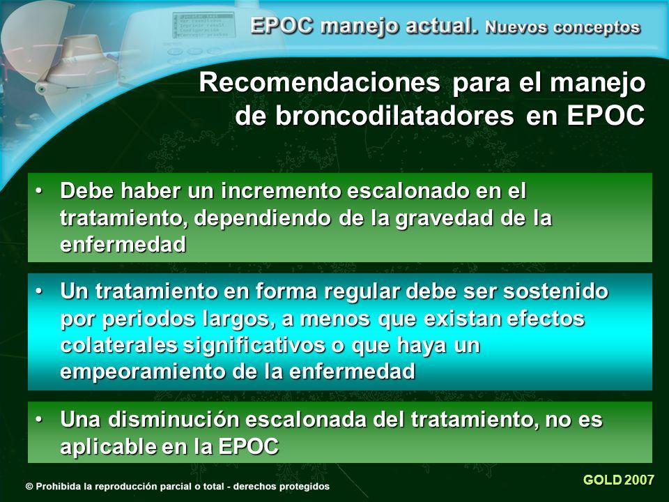 Recomendaciones para el manejo de broncodilatadores en EPOC Debe haber un incremento escalonado en el tratamiento, dependiendo de la gravedad de la en