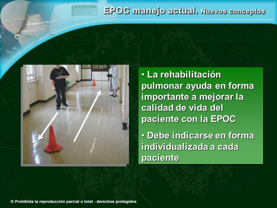 La rehabilitación pulmonar ayuda en forma importante a mejorar la calidad de vida del paciente con la EPOC La rehabilitación pulmonar ayuda en forma i