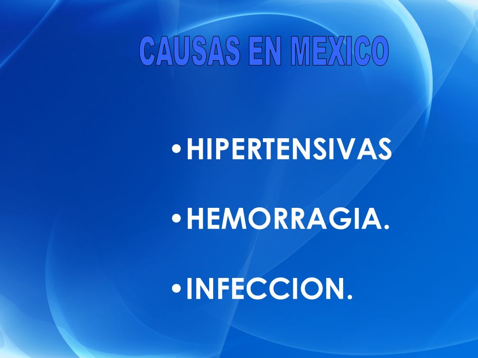 HIPERTENSIVAS HEMORRAGIA. INFECCION.