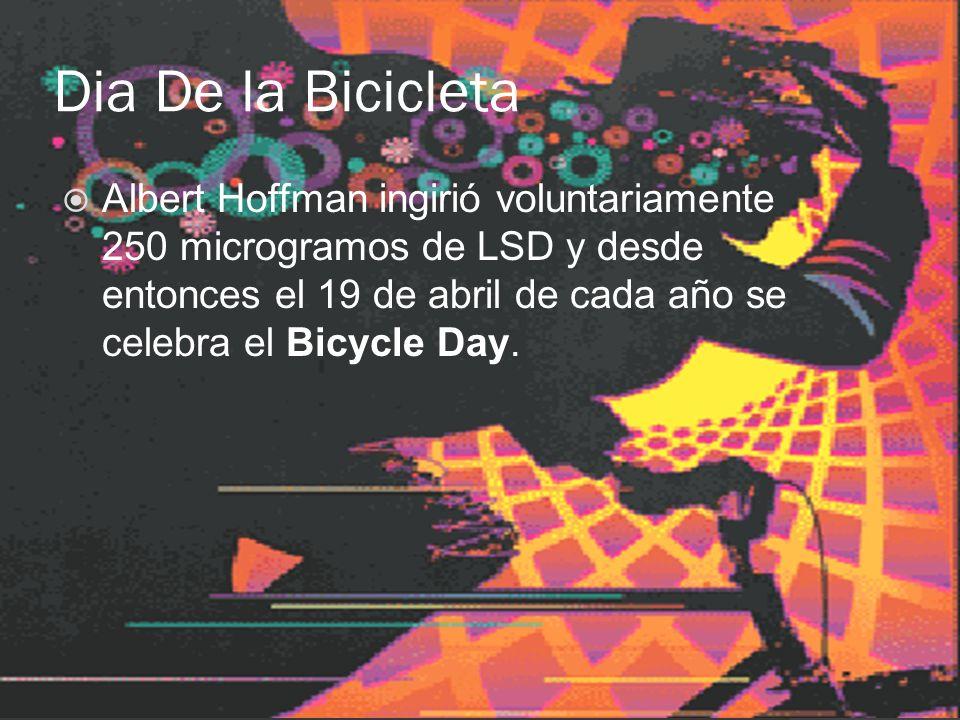 Dia De la Bicicleta Albert Hoffman ingirió voluntariamente 250 microgramos de LSD y desde entonces el 19 de abril de cada año se celebra el Bicycle Da
