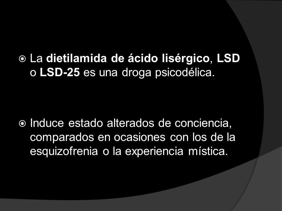 La dietilamida de ácido lisérgico, LSD o LSD-25 es una droga psicodélica. Induce estado alterados de conciencia, comparados en ocasiones con los de la