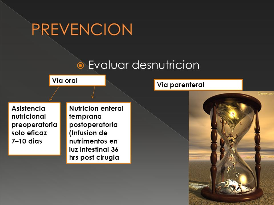 Evaluar desnutricion Asistencia nutricional preoperatoria solo eficaz 7–10 dias Nutricion enteral temprana postoperatoria (Infusion de nutrimentos en