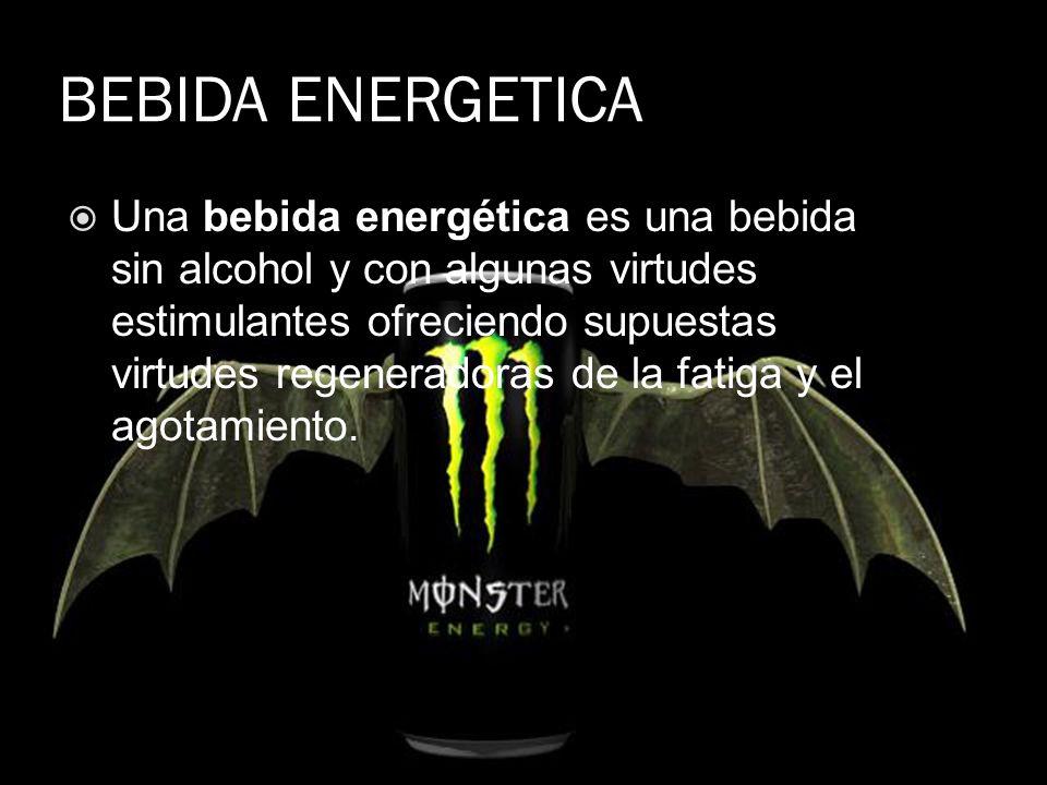BEBIDA ENERGETICA Una bebida energética es una bebida sin alcohol y con algunas virtudes estimulantes ofreciendo supuestas virtudes regeneradoras de l