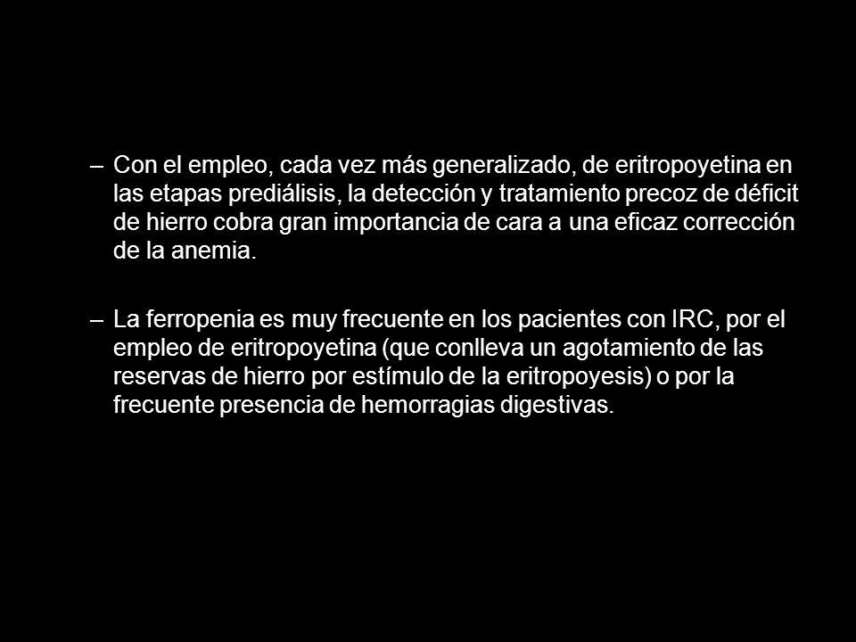 –Con el empleo, cada vez más generalizado, de eritropoyetina en las etapas prediálisis, la detección y tratamiento precoz de déficit de hierro cobra g