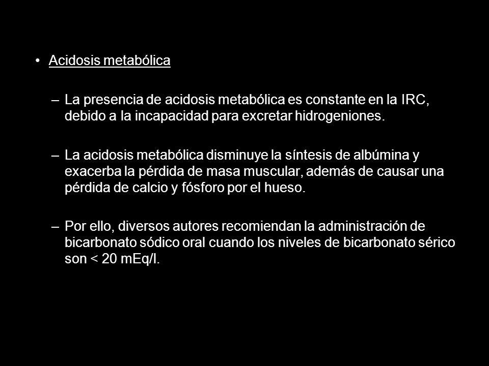 Acidosis metabólica –La presencia de acidosis metabólica es constante en la IRC, debido a la incapacidad para excretar hidrogeniones. –La acidosis met