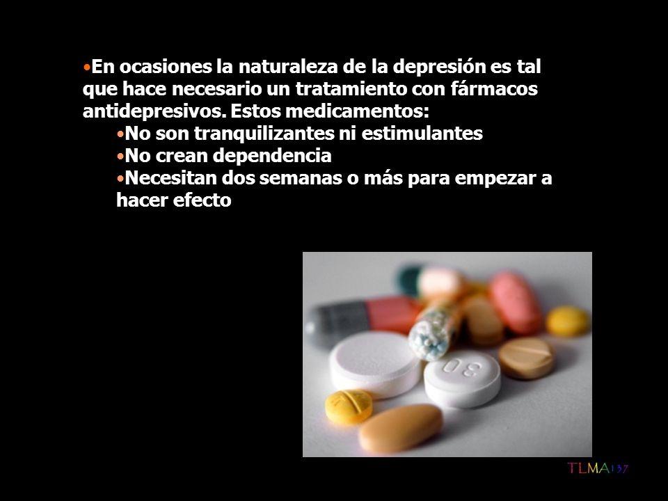 En ocasiones la naturaleza de la depresión es tal que hace necesario un tratamiento con fármacos antidepresivos. Estos medicamentos: No son tranquiliz