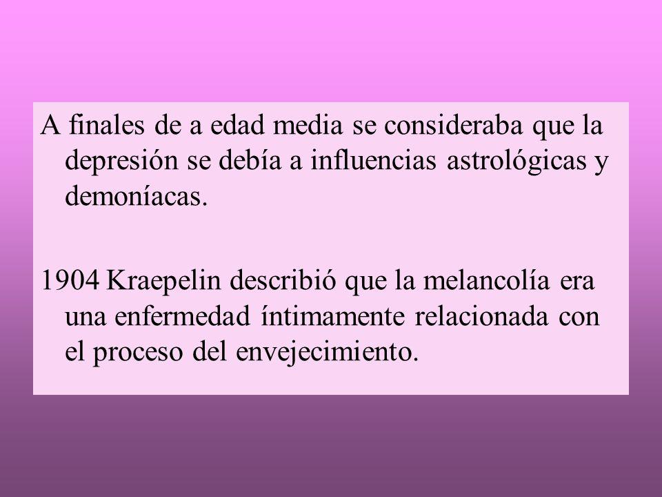 A finales de a edad media se consideraba que la depresión se debía a influencias astrológicas y demoníacas. 1904 Kraepelin describió que la melancolía