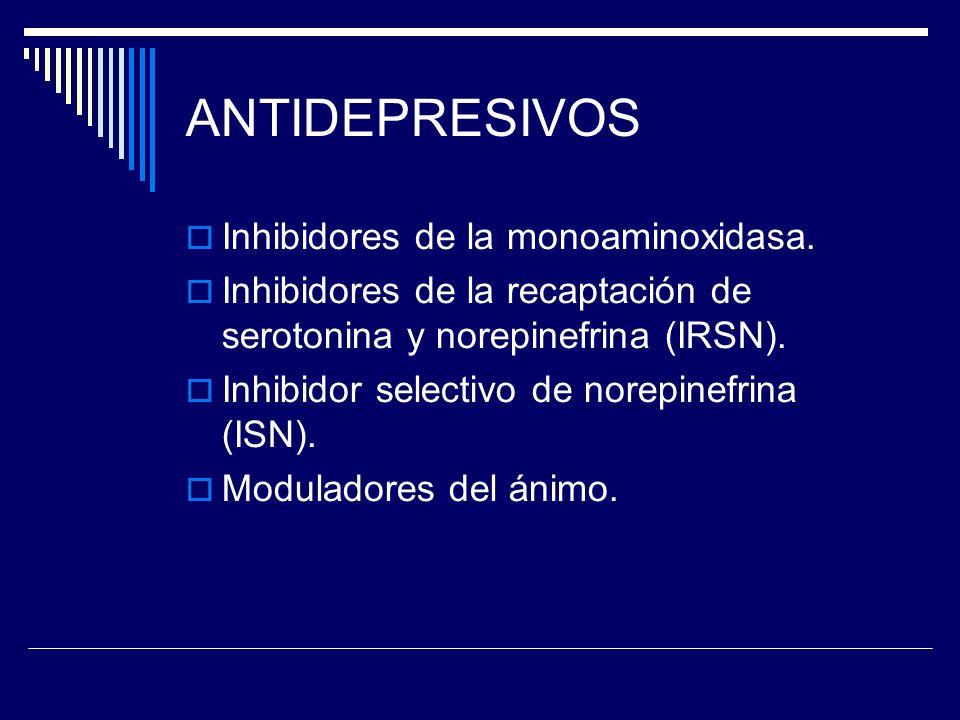 ANTIDEPRESIVOS Inhibidores de la monoaminoxidasa.
