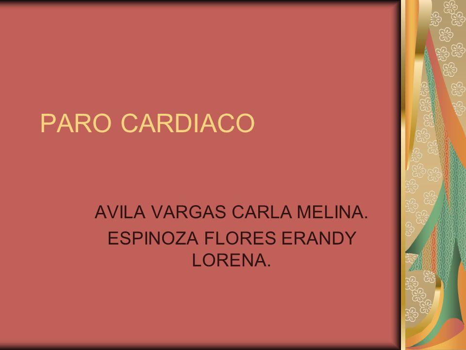 PARO CARDIACO AVILA VARGAS CARLA MELINA. ESPINOZA FLORES ERANDY LORENA.