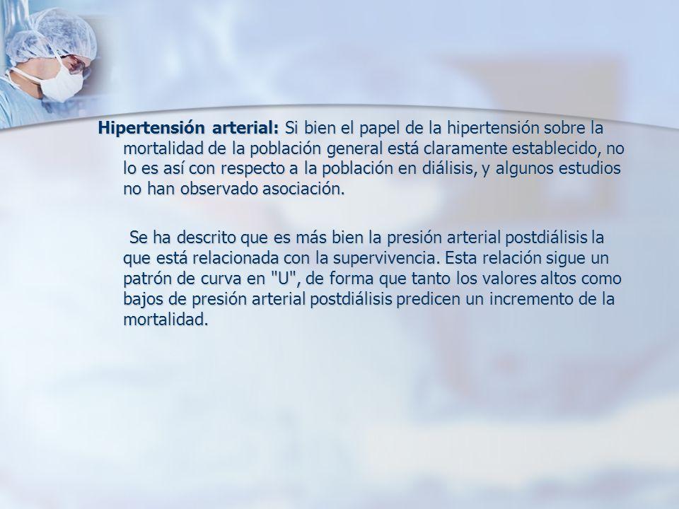 Hipertensión arterial: Si bien el papel de la hipertensión sobre la mortalidad de la población general está claramente establecido, no lo es así con r