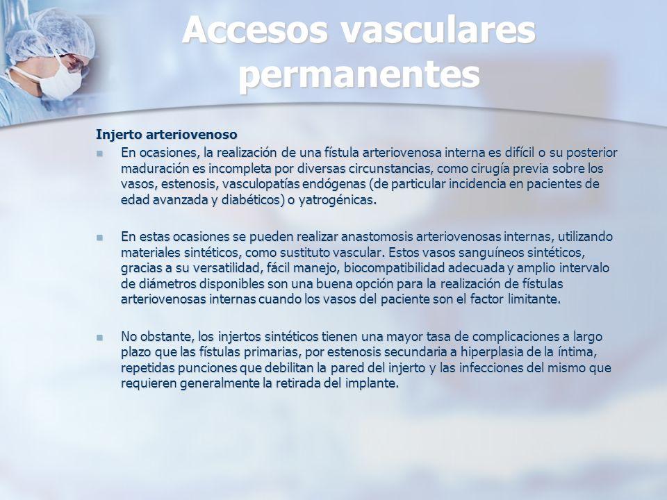 Accesos vasculares permanentes Injerto arteriovenoso En ocasiones, la realización de una fístula arteriovenosa interna es difícil o su posterior madur