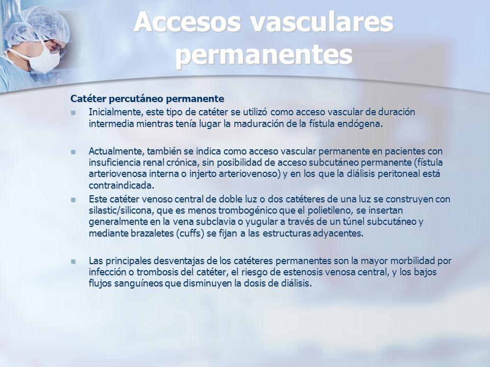 Accesos vasculares permanentes Catéter percutáneo permanente Inicialmente, este tipo de catéter se utilizó como acceso vascular de duración intermedia