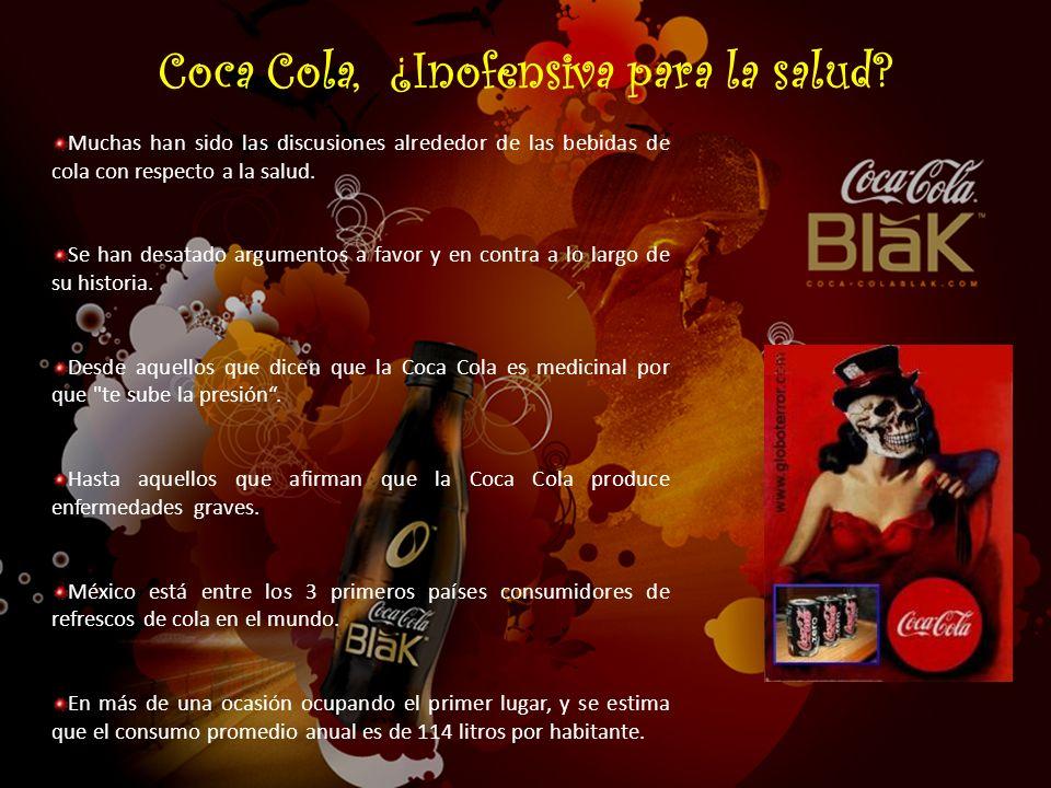 Coca Cola, ¿Inofensiva para la salud? Muchas han sido las discusiones alrededor de las bebidas de cola con respecto a la salud. Se han desatado argume