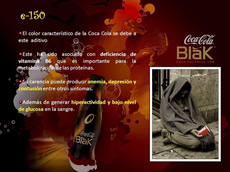 El color característico de la Coca Cola se debe a este aditivo Este ha sido asociado con deficiencia de vitamina B6 que es importante para la metaboli