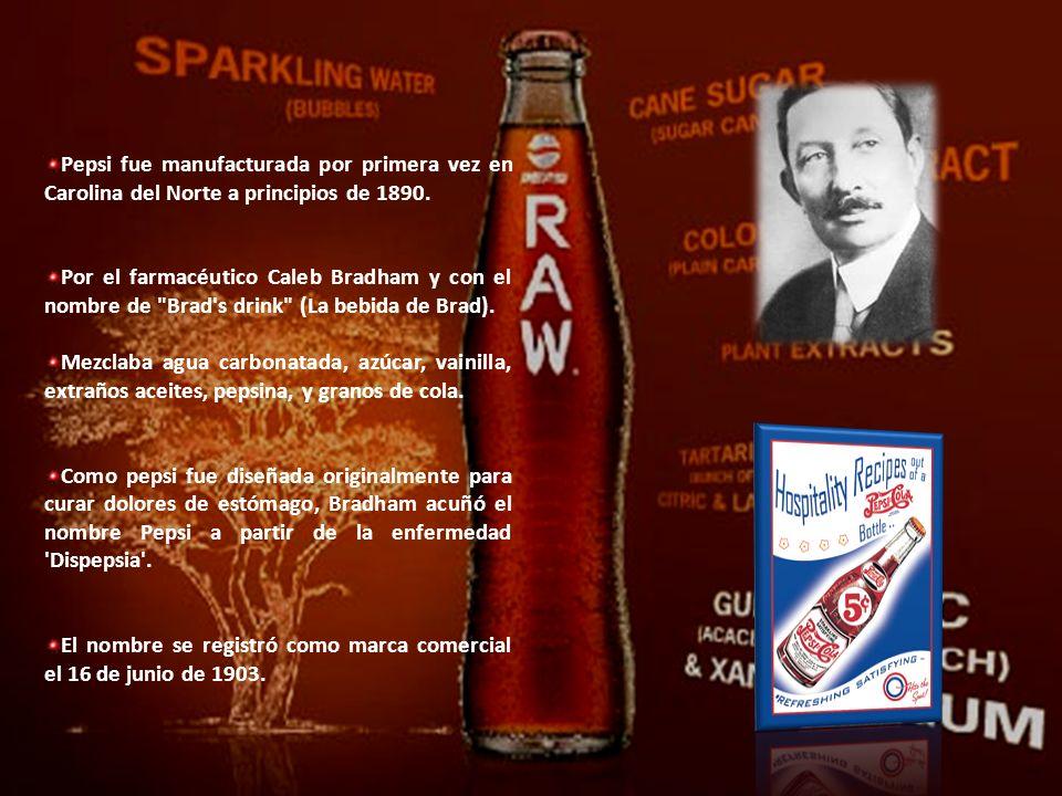 Pepsi fue manufacturada por primera vez en Carolina del Norte a principios de 1890. Por el farmacéutico Caleb Bradham y con el nombre de