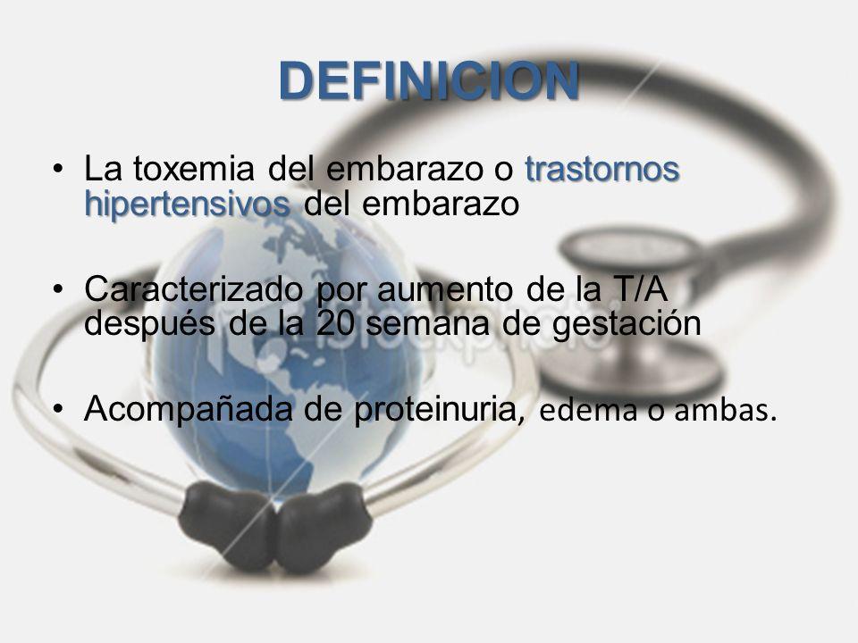 DEFINICION trastornos hipertensivosLa toxemia del embarazo o trastornos hipertensivos del embarazo Caracterizado por aumento de la T/A después de la 2