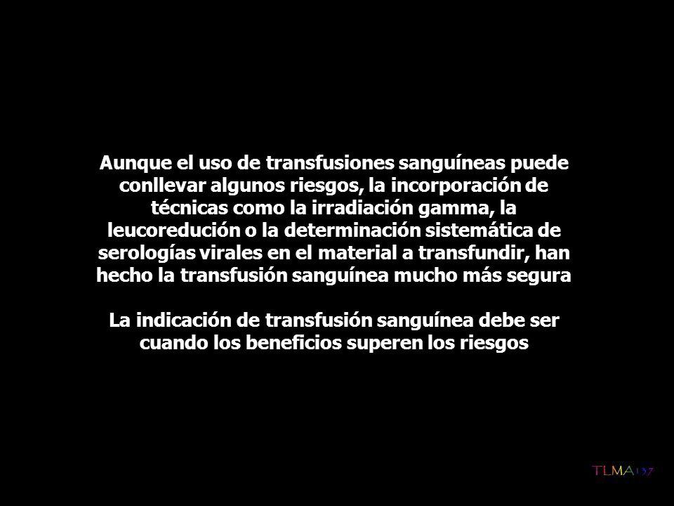Aunque el uso de transfusiones sanguíneas puede conllevar algunos riesgos, la incorporación de técnicas como la irradiación gamma, la leucoredución o