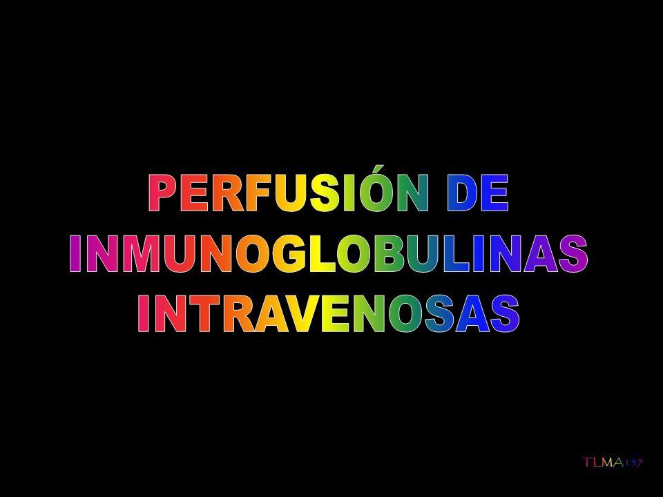 Indicaciones: Estados de inmunodeficiencia humoral Enfermedades hematológicas: Púrpura trombopénica idiopática Síndrome de Evans Anemia hemolítica autoinmune (resistente a esteroides) Profilaxis de infecciones oportunistas en pacientes con transplante de médula ósea Sepsis neonatal Trombopenia neonatal aloinmune Trombopenia secundaria a enfermedad materna Miscelánea: Síndrome de Kawasaki Síndrome de Guillain Barré
