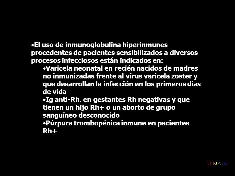 El uso de inmunoglobulina hiperinmunes procedentes de pacientes sensibilizados a diversos procesos infecciosos están indicados en: Varicela neonatal e