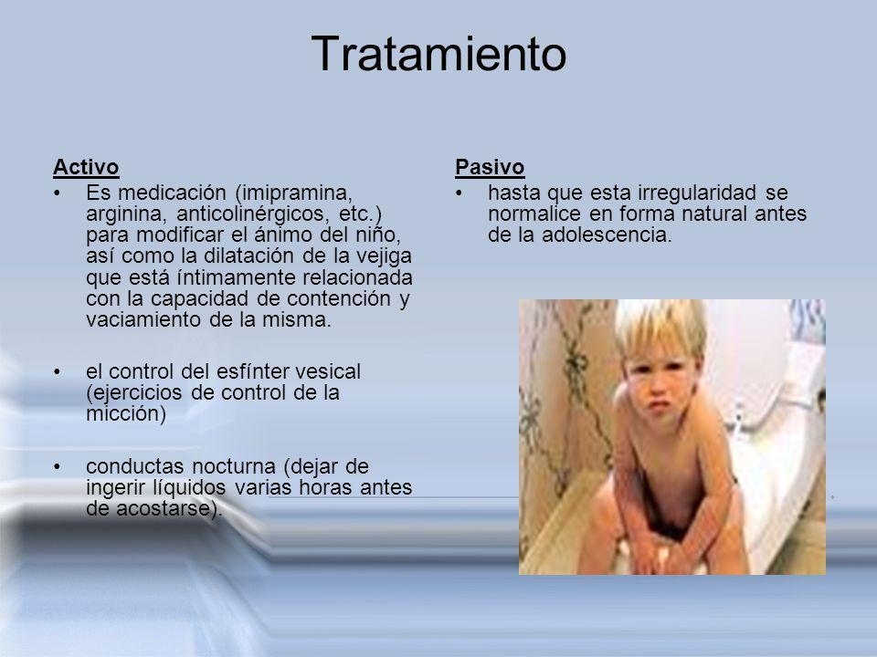Tratamiento Activo Es medicación (imipramina, arginina, anticolinérgicos, etc.) para modificar el ánimo del niño, así como la dilatación de la vejiga