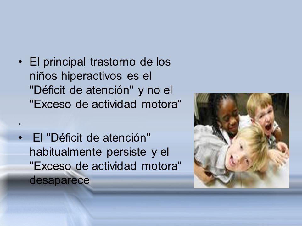 El principal trastorno de los niños hiperactivos es el