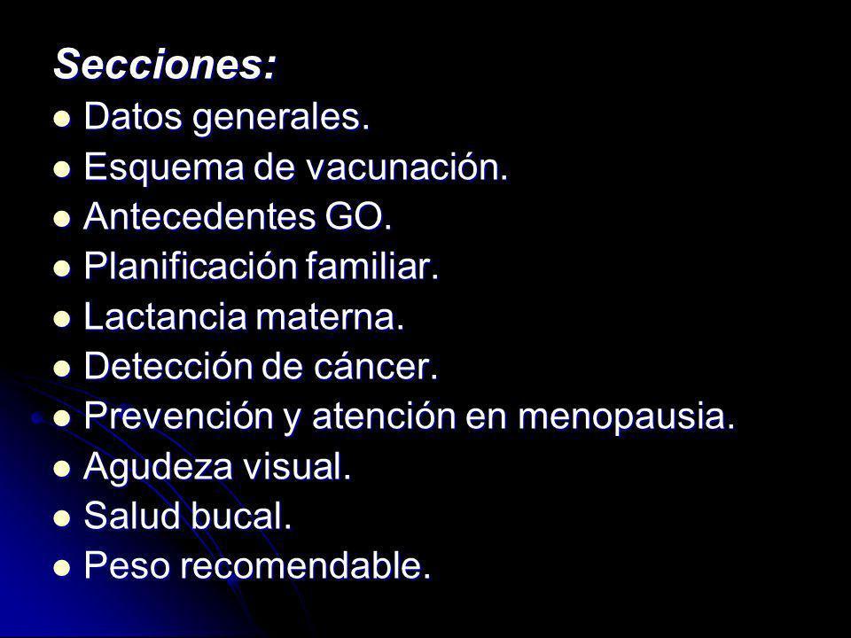 Secciones: Datos generales. Datos generales. Esquema de vacunación. Esquema de vacunación. Antecedentes GO. Antecedentes GO. Planificación familiar. P