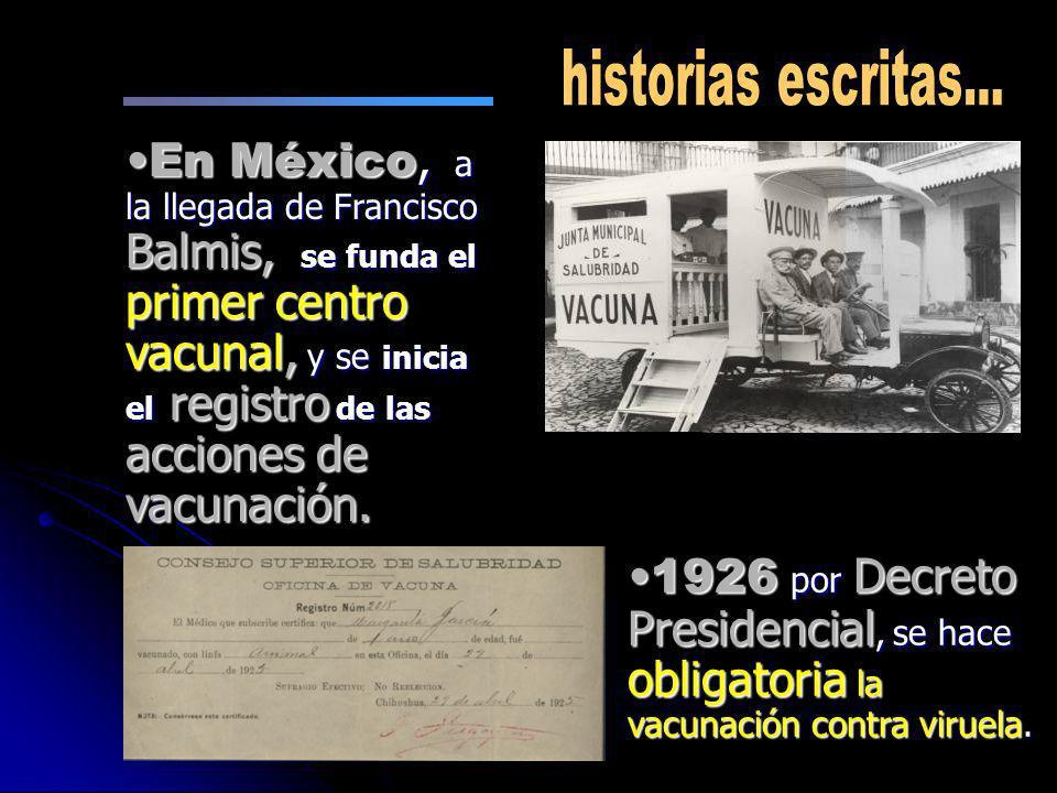 En México, a la llegada de Francisco Balmis, se funda el primer centro vacunal, y se inicia el registro de las acciones de vacunación.En México, a la