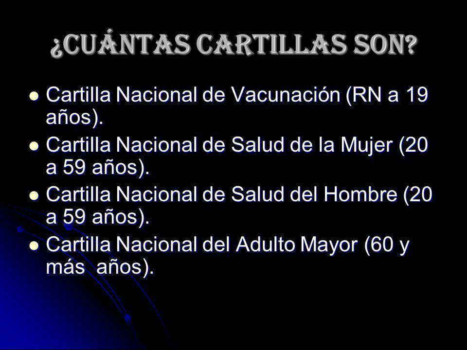 ¿Cuántas cartillas son? Cartilla Nacional de Vacunación (RN a 19 años). Cartilla Nacional de Vacunación (RN a 19 años). Cartilla Nacional de Salud de