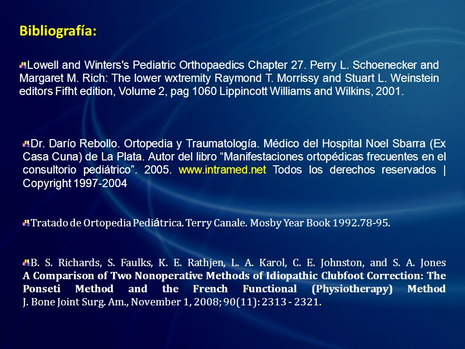Bibliografía: Lowell and Winters s Pediatric Orthopaedics Chapter 27.