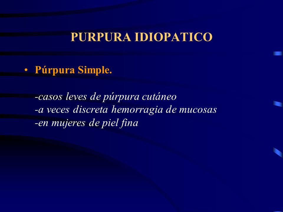 PURPURA POR DISMINUCION DEL TEJIDO DE SOPORTE Púrpura Senil. -dorso de las manos o las piernas -ancianos -manchas equimóticas color violáceo -por atro