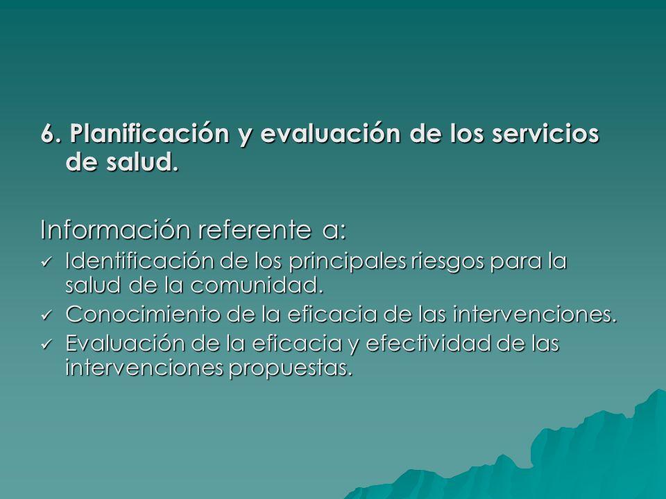 6. Planificación y evaluación de los servicios de salud. Información referente a: Identificación de los principales riesgos para la salud de la comuni