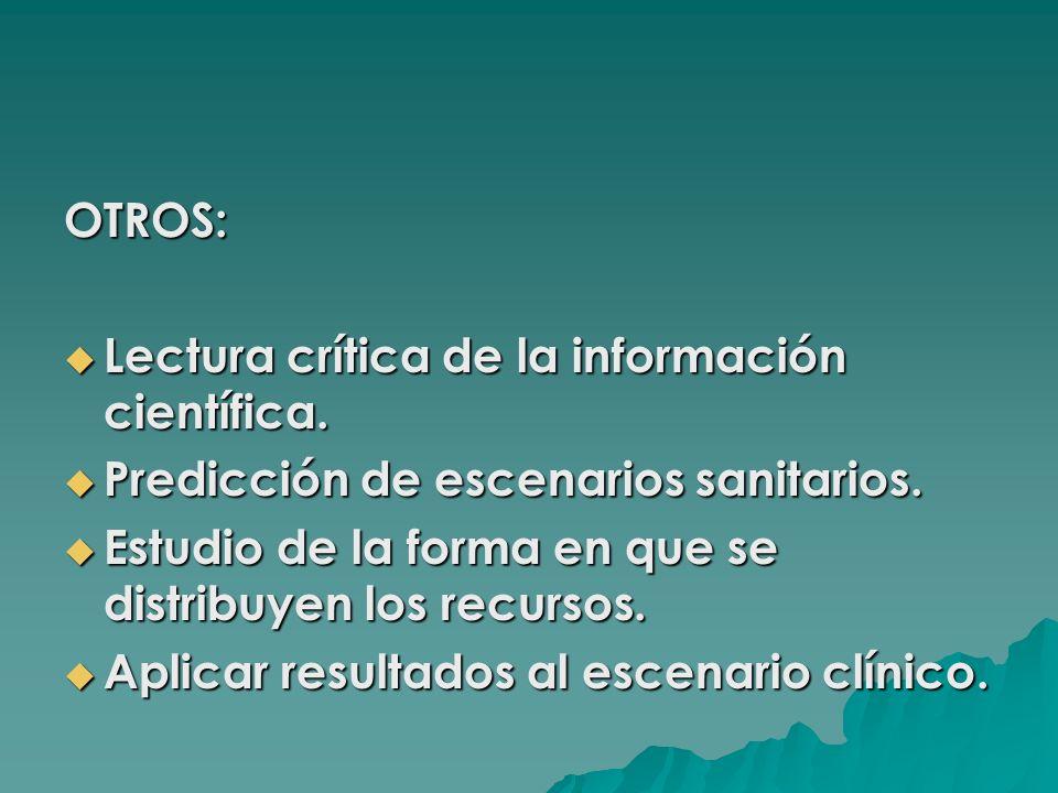 OTROS: Lectura crítica de la información científica. Lectura crítica de la información científica. Predicción de escenarios sanitarios. Predicción de