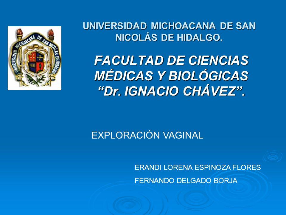 FACULTAD DE CIENCIAS MÉDICAS Y BIOLÓGICAS Dr.IGNACIO CHÁVEZ.