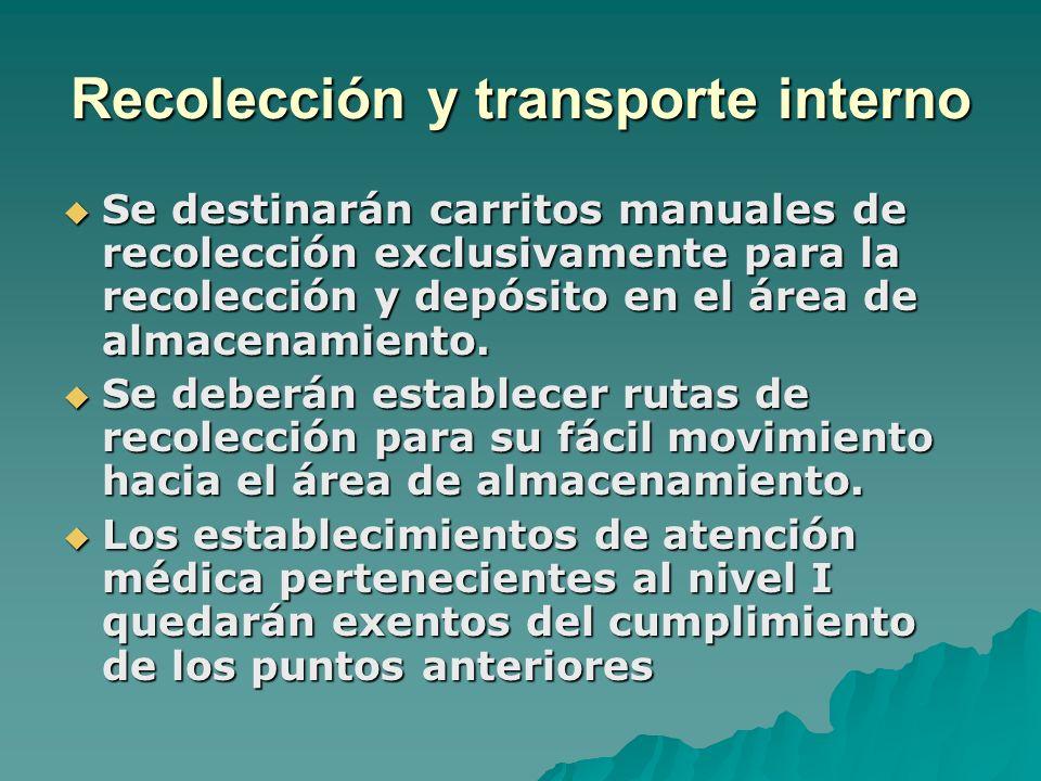 Recolección y transporte interno Se destinarán carritos manuales de recolección exclusivamente para la recolección y depósito en el área de almacenami