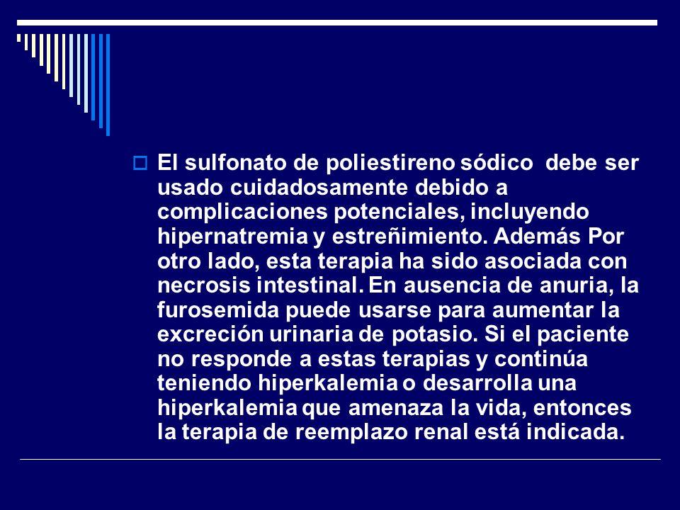 El sulfonato de poliestireno sódico debe ser usado cuidadosamente debido a complicaciones potenciales, incluyendo hipernatremia y estreñimiento. Ademá