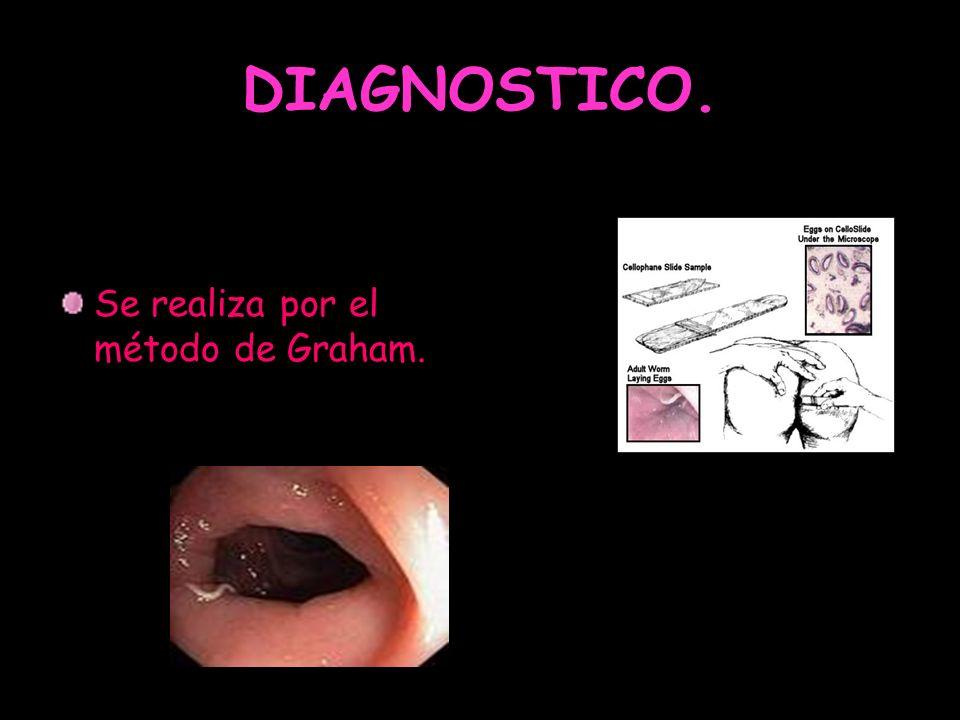 DIAGNOSTICO. Se realiza por el método de Graham.
