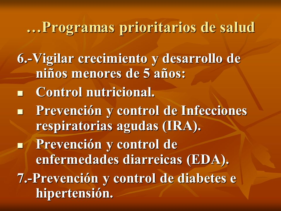 …Programas prioritarios de salud 8.- Prevención y control de infecciones de transmisión sexual y sida (Gonorrea, sífilis, herpes genital, tricomoniosis, candidiosis).