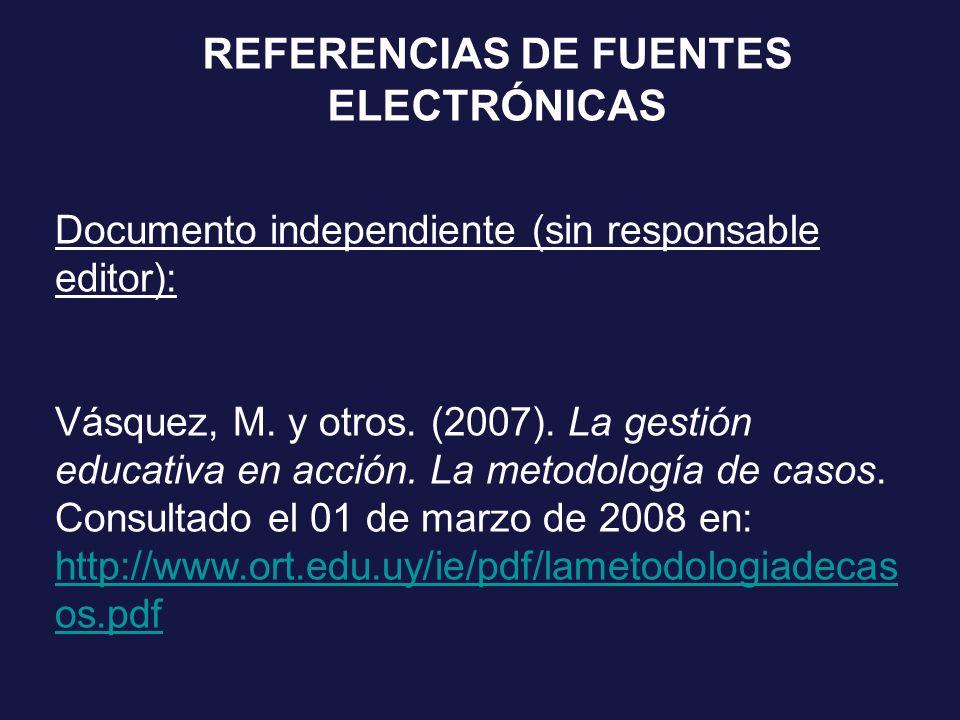 Documento independiente (sin responsable editor): Vásquez, M. y otros. (2007). La gestión educativa en acción. La metodología de casos. Consultado el