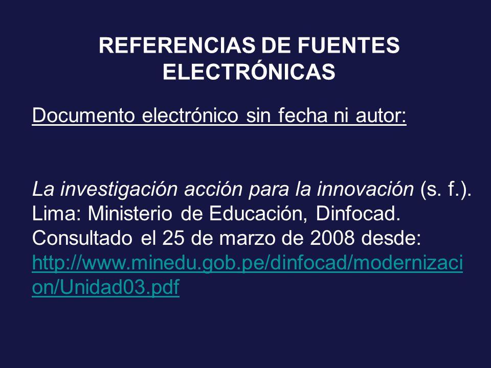 Documento electrónico sin fecha ni autor: La investigación acción para la innovación (s. f.). Lima: Ministerio de Educación, Dinfocad. Consultado el 2