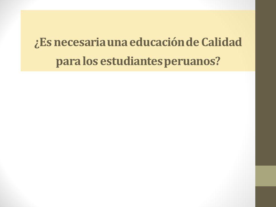 ¿Es necesaria una educación de Calidad para los estudiantes peruanos