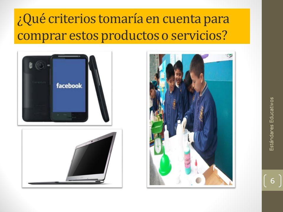 ¿Qué criterios tomaría en cuenta para comprar estos productos o servicios? Estándares Educativos 6